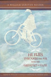 Cover of: He flies through the air with the greatest of ease: a William Saroyan reader