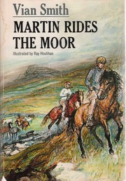 Martin rides the moor by Vian Smith