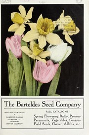 Cover of: Fall catalog of spring flowering bulbs, peonies, perennials, vegetables, grasses, field seeds, clover, alfalfa, etc | Barteldes Seed Co
