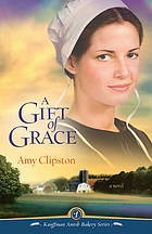 Cover of: A gift of grace | Amy Clipston