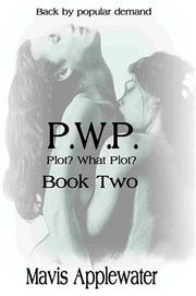 Cover of: PWP Plot? What Plot? Book II