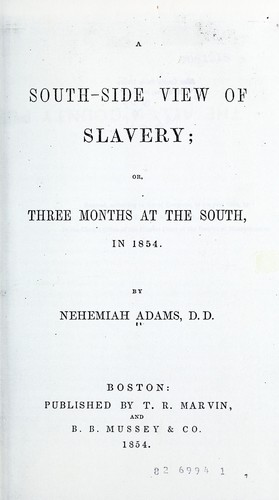 A south-side view of slavery; or, Three months at the South, in 1854.