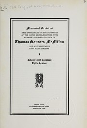 Cover of: Memorial services held in the House of Representatives of the United States, together with remarks presented in eulogy of Thomas Sanders McMillan, late a representative from South Carolina. | United States. Congress. House