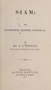 Cover of: Siam; its government, manners, customs, & c ...
