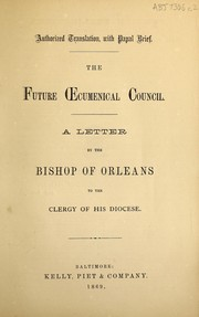 Cover of: The future oecumenical Council | Catholic Church. Diocese of OrlВ©в™­ans (France). Bishop (1849-1878 : Dupanloup)