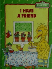 Cover of: I have a friend