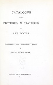 Cover of: Catalogue of the pictures, miniatures, and art books, collected during the last fifty years by Henry George Bohn