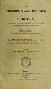 Cover of: The principles and practice of surgery | Cooper, Astley, Sir, 1768-1841