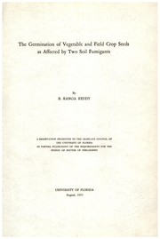 Cover of: The germination of vegetable and field crop seeds as affected by two soil fumigants | Bommareddy Ranga Reddy