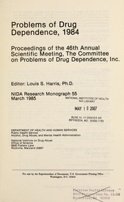 Problems of drug dependence, 1984 by Committee on Problems of Drug Dependence (U.S.). Scientific Meeting