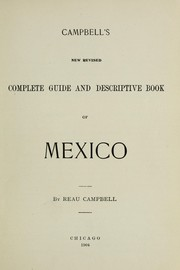 Cover of: Campbell's new revised complete guide and descriptive book of Mexico