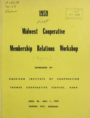 Cover of: Membership relations conference, Mid West and Southern states (Farm Credit Districts 4, 5, 6, 8, 9, 10, less South Dakota) | United States. Farmer Cooperative Service