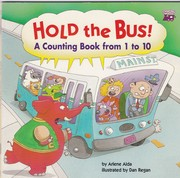 Cover of: Hold the bus!: a counting book from 1 to 10