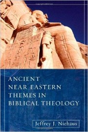 Cover of: Ancient near eastern themes in biblical theology
