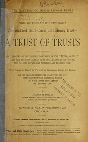 Cover of: Shall we legislate into existence a consolidated bank-credit and money trust-A trust of trusts