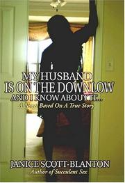Cover of: My Husband Is on the Down Low... And I Know About It | Janice Scott-Blanton