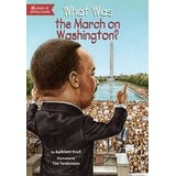 Cover of: What Was the March on Washington?