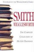 Smith Wigglesworth by Smith Wigglesworth