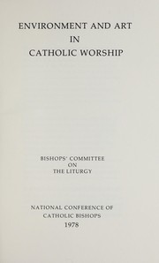 Environment and art in Catholic worship by Catholic Church. National Conference of Catholic Bishops. Bishops' Committee on the Liturgy.