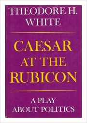 Cover of: Caesar at the Rubicon | Theodore H White