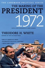 Cover of: The Making of the President 1972 | Theodore H. White