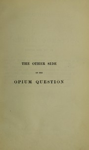 Cover of: The other side of the opium question