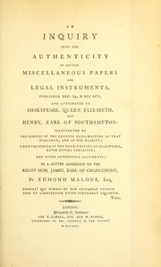 Cover of: An inquiry into the authenticity of certain miscellaneous papers and legal instruments, published Dec. 24, MDCCXCV, and attributed to Shakspeare, Queen Elizabeth, and Henry, Earl of Southampton
