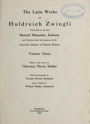 Cover of: The Latin works and the correspondence of Huldreich Zwingli