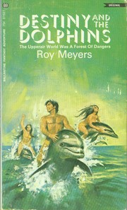 Cover of: Destiny and the Dolphins (Dolphin Trilogy, Bk. 3)