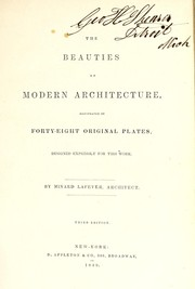Cover of: The beauties of modern architecture. | Minard Lafever