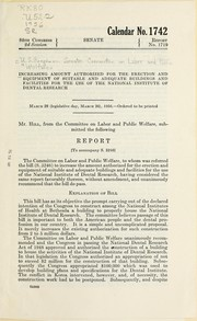 Cover of: Increasing amount authorized for the erection and equipment of suitable and adequate buildings and facilites for the use of the National Institute of Dental Research | United States. Congress. Senate. Committee on Labor and Public Welfare