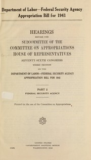 Cover of: Department of Labor-Federal Security Agency appropriation bill for 1941 | United States. Congress. House. Committee on Appropriations