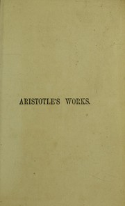 Cover of: The works of Aristotle, the famous philosopher | Aristotle