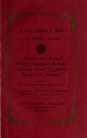 Cover of: Antique and modern jewelry, necklaces, brooches, cameos, gems, Egyptian beads and antiques, by order of Mr. R. G. Fairchild | Philadelphia Art Galleries