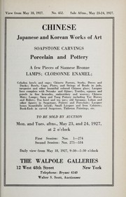 Cover of: Chinese, Japanese and Korean works of art, soapstone carvings, porcelain and pottery, a few pieces of Siamese bronze, lamps, Cloisonne enamel