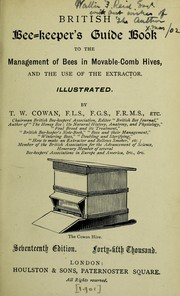 Cover of: British bee-keeper's guide book to the management of bees in movable-comb hives, and the use of the extractor