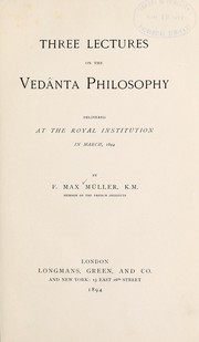 Cover of: Three lectures on the Vedan̂ta philosophy | F. Max MГјller
