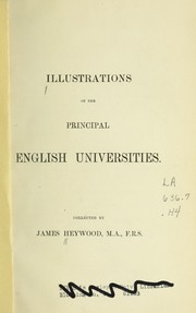 Cover of: Illustrations of the principal English universities | James Heywood