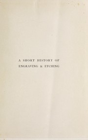 Cover of: A short history of engraving & etching for the use of collectors and students