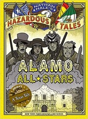 Cover of: Alamo All-Stars (Nathan Hale's Hazardous Tales #6)