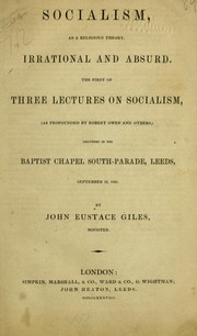Cover of: Socialism, as a religious theory, irrational and absurd | John Eustace Giles