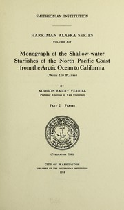 Cover of: Monograph of the shallow-water starfishes of the North Pacific coast from the Arctic Ocean to California (with 110 plates)