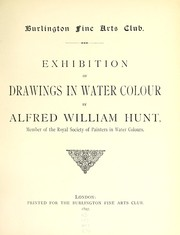 Cover of: Exhibition of drawings in water colour by Alfred William Hunt ...