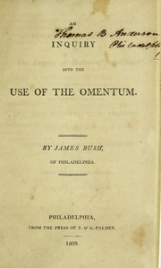 Cover of: An inquiry into the use of the omentum | James Rush