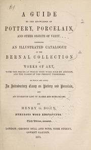 Cover of: A guide to the knowledge of pottery, porcelain ... comprising an illustrated catalogue of the Bernal collection of works of art