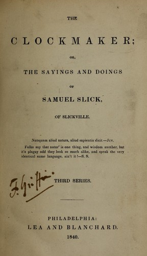 The clockmaker, or, The sayings and doings of Samuel Slick, of Slickville by Thomas Chandler Haliburton