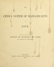 Cover of: The census system of Massachusetts for 1875 | Oren W. Weaver