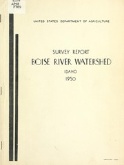 Cover of: Survey report on program of Run-off and Water Flow Retardation and Soil Erosion Prevention, Boise River Watershed, Idaho, 1950 | United States. Forest Service.