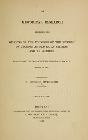 Cover of: An historical research respecting the opinions of the founders of the republic on Negroes as slaves, as citizens, and as soldiers
