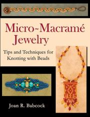 Micro-Macrame Jewelry, Tips and Techniques for Knotting with Beads